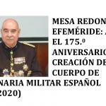 MESA REDONDA. EFEMÉRIDE: ANTE EL 175.0 ANIVERSARIO DE LA CREACIÓN DEL CUERPO DE VETERINARIA MILITAR ESPAÑOL (1845-2020)