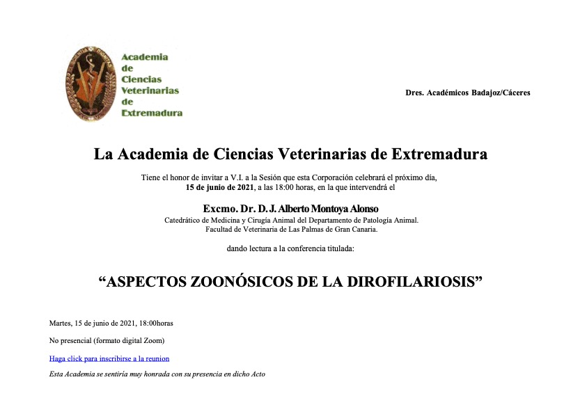 """Academia de Ciencias Veterinarias de Extremadura  """"ASPECTOS ZOONÓSICOS DE LA DIROFILARIOSIS""""  El Dr. Montoya Alonso, Académico de Número de la RACVE intervendrá en sesión pública"""